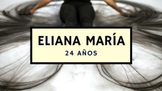Eliana María – 24 años