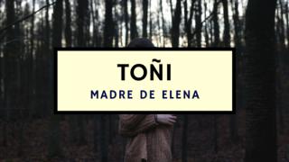 Toñi – madre de Elena