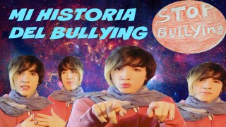MI HISTORIA DEL BULLYING  (Acoso escolar)