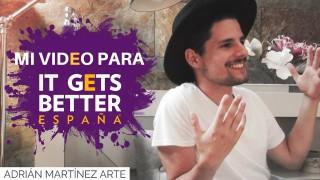 Adrián Martínez Arte – It Gets Better España