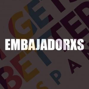 embajadorxs